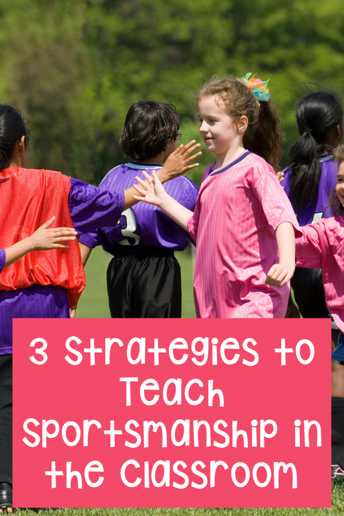 3 Strategies to Teach Sportsmanship in the Upper Elementary Classroom