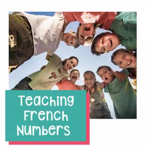 teaching French numbers to 100 in the FSL classroom
