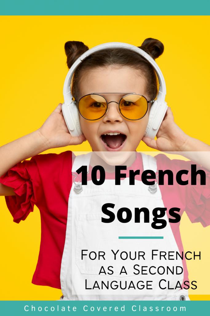 top 10 french songs for the french as a second language fsl classroom