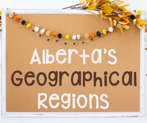 teaching alberta's geographical regions